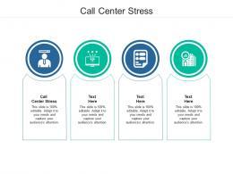 Call Center Stress Ppt Powerpoint Presentation Portfolio File Formats Cpb