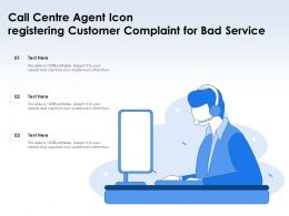 Call Centre Agent Icon Registering Customer Complaint For Bad Service