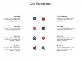 Call Experience Ppt Powerpoint Presentation Portfolio Influencers Cpb
