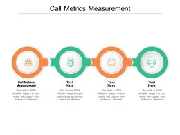 Call Metrics Measurement Ppt Powerpoint Presentation Gallery Elements Cpb