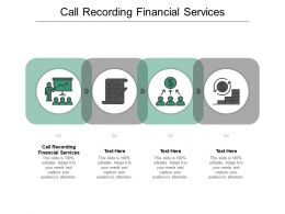 Call Recording Financial Services Ppt Powerpoint Presentation Summary Slides Cpb