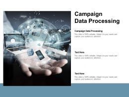 Campaign Data Processing Ppt Powerpoint Presentation Inspiration Sample Cpb