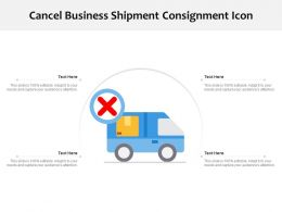 Cancel Business Shipment Consignment Icon