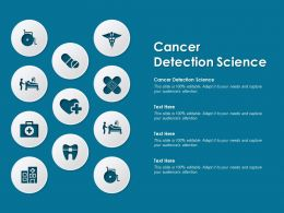 Cancer Detection Science Ppt Powerpoint Presentation Inspiration Smartart