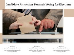 Candidate Attraction Towards Voting For Elections