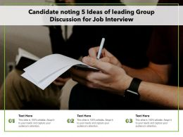 Candidate Noting 5 Ideas Of Leading Group Discussion For Job Interview