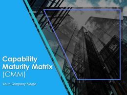 Capability Maturity Matrix Powerpoint Presentation Slides