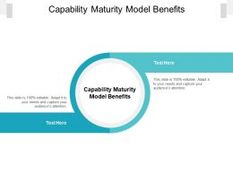 Capability Maturity Model Benefits Ppt Powerpoint Presentation Infographics Professional Cpb