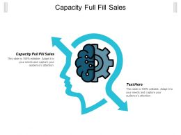 Capacity Full Fill Sales Ppt Powerpoint Presentation Gallery Slide Cpb