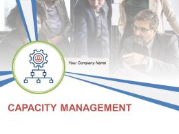 Capacity Management Powerpoint Presentation Slides