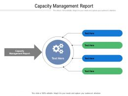 Capacity Management Report Ppt Powerpoint Presentation File Layouts Cpb