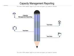 Capacity Management Reporting Ppt Powerpoint Presentation Ideas Graphics Pictures Cpb
