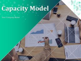 Capacity Model Powerpoint Presentation Slides
