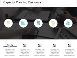 Capacity Planning Decisions Ppt Powerpoint Presentation File Graphics Template Cpb