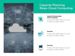 Capacity Planning Steps Cloud Computing Ppt Powerpoint Presentation Icon Show Cpb