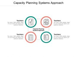 Capacity Planning Systems Approach Ppt Powerpoint Presentation Pictures Files Cpb