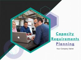 Capacity Requirements Planning Powerpoint Presentation Slides