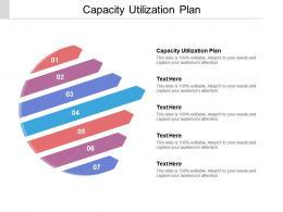 Capacity Utilization Plan Ppt Powerpoint Presentation File Deck Cpb