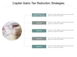 Capital Gains Tax Reduction Strategies Ppt Powerpoint Presentation Layouts Deck Cpb