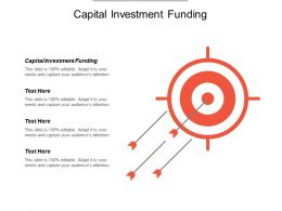 Capital Investment Funding Ppt Powerpoint Presentation Pictures Graphics Template Cpb
