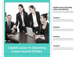 Capital Lease Vs Operating Lease Journal Entries Ppt Powerpoint Presentation Inspiration Portfolio Cpb
