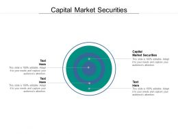 Capital Market Securities Ppt Powerpoint Presentation Designs Download Cpb