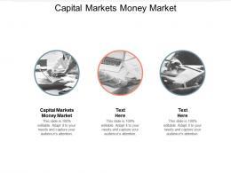 Capital Markets Money Market Ppt Powerpoint Presentation Slides Clipart Images Cpb