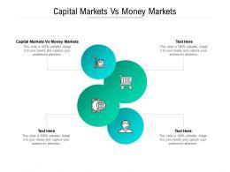 Capital Markets Vs Money Markets Ppt Powerpoint Presentation Ideas Format Cpb