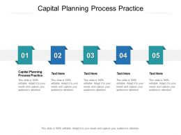 Capital Planning Process Practice Ppt Powerpoint Presentation Model Cpb