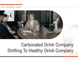 Carbonated Drink Company Shifting To Healthy Drink Company Complete Deck