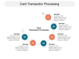 Card Transaction Processing Ppt Powerpoint Presentation Gallery Icon Cpb