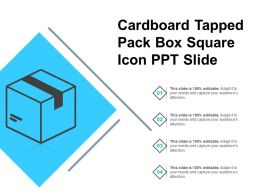 Cardboard Tapped Pack Box Square Icon Ppt Slide