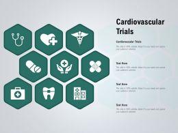 Cardiovascular Trials Ppt Powerpoint Presentation Inspiration Clipart