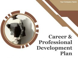Career And Professional Development Plan Powerpoint Presentation Slides