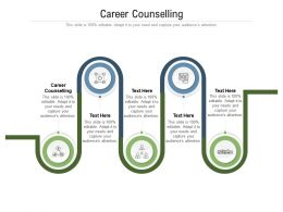 Career Counselling Ppt Powerpoint Presentation Design Ideas Cpb