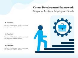 Career Development Framework Steps To Achieve Employee Goals