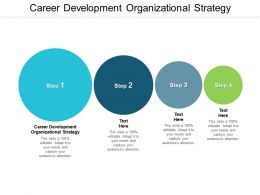 Career Development Organizational Strategy Ppt Powerpoint Presentation Icon Cpb