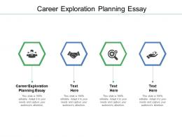 Career Exploration Planning Essay Ppt Powerpoint Presentation Outline Influencers Cpb