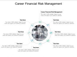 Career Financial Risk Management Ppt Powerpoint Presentation Ideas Rules Cpb