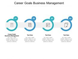 Career Goals Business Management Ppt Powerpoint Presentation Infographic Cpb