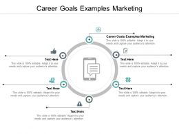 Career Goals Examples Marketing Ppt Powerpoint Presentation File Templates Cpb