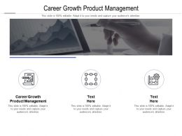 Career Growth Product Management Ppt Powerpoint Presentation Model Visuals Cpb