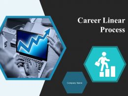 Career Linear Process Powerpoint Presentation Slides