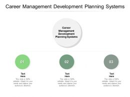 Career Management Development Planning Systems Ppt Powerpoint Presentation Show Cpb