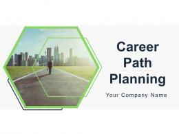 Career Path Planning Powerpoint Presentation Slides