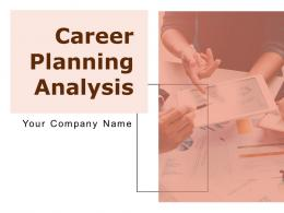 Career Planning Analysis Powerpoint Presentation Slides