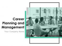 Career Planning And Management Powerpoint Presentation Slides