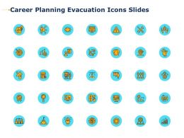 Career Planning Evacuation Icons Slides Growth Ppt Powerpoint Presentation Icons