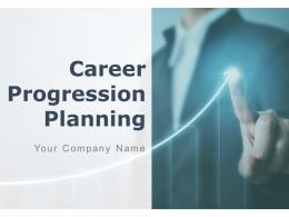 Career Progression Planning Powerpoint Presentation Slides