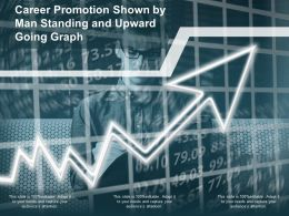 Career Promotion Shown By Man Standing And Upward Going Graph